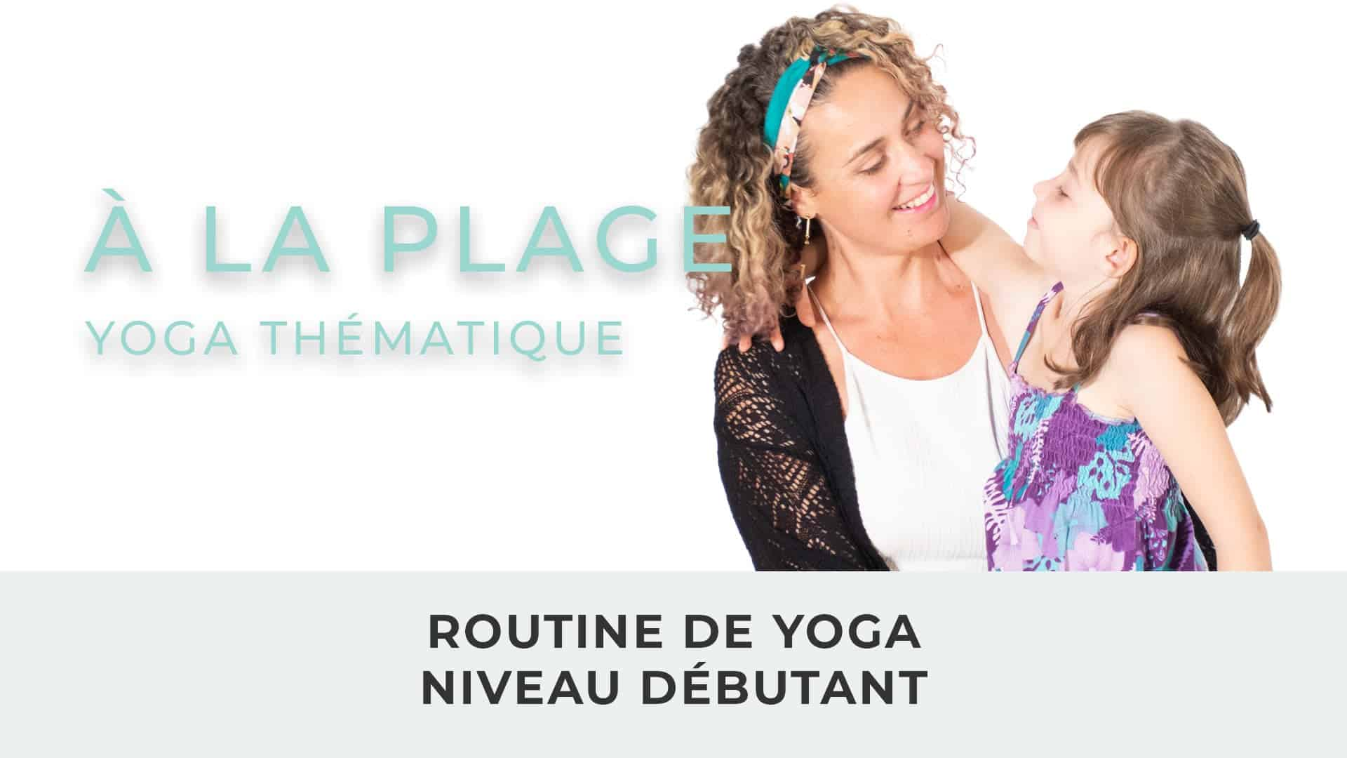 Carole & Lea //  Yoga Thematique // À La Plage